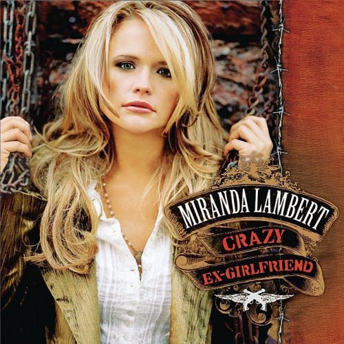 Miranda Lambert Crazy Ex-Girlfriend