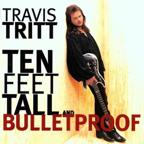Travis Tritt Ten_Feet_Tall_&_Bulletproof_(Warner_Bros)